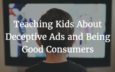 Teaching Kids about deceptive ads and being good consumers