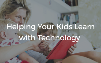 Helping Your Kids Learn with Technology