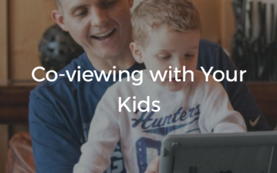 Co-Viewing with Your Kids